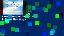 View Then Sings My Soul, Book 2: 150 of the World s Greatest Hymn Stories: BK 2. Ebook Then Sings