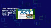 Trial New Releases  Barron s Act, 2nd Edition (Barron s Act (Book Only))  For Full