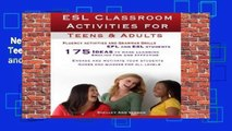 New Releases ESL Classroom Activities for Teens and Adults: ESL games, fluency activities and