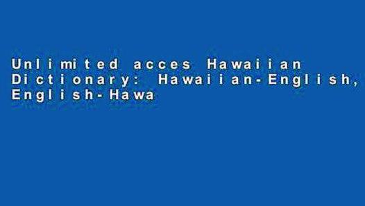 Unlimited acces Hawaiian Dictionary: Hawaiian-English, English-Hawaiian Book