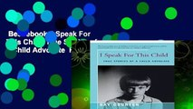 Best ebook  I Speak For This Child: True Stories of a Child Advocate  For Kindle