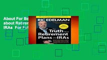 About For Books  The Truth about Retirement Plans and IRAs  For Full