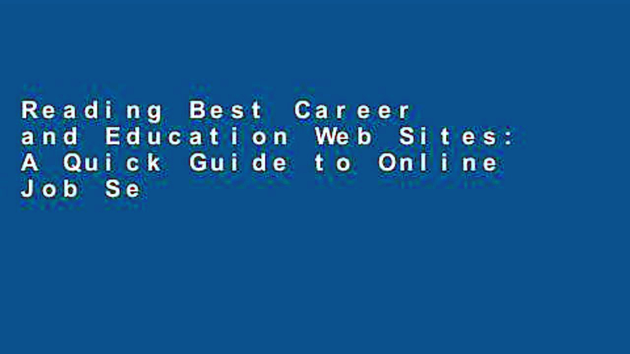 Reading Best Career and Education Web Sites: A Quick Guide to Online Job Search (Best Career