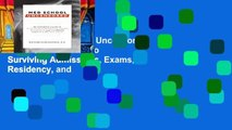 Reading Med School Uncensored: The Insider s Guide to Surviving Admissions, Exams, Residency, and