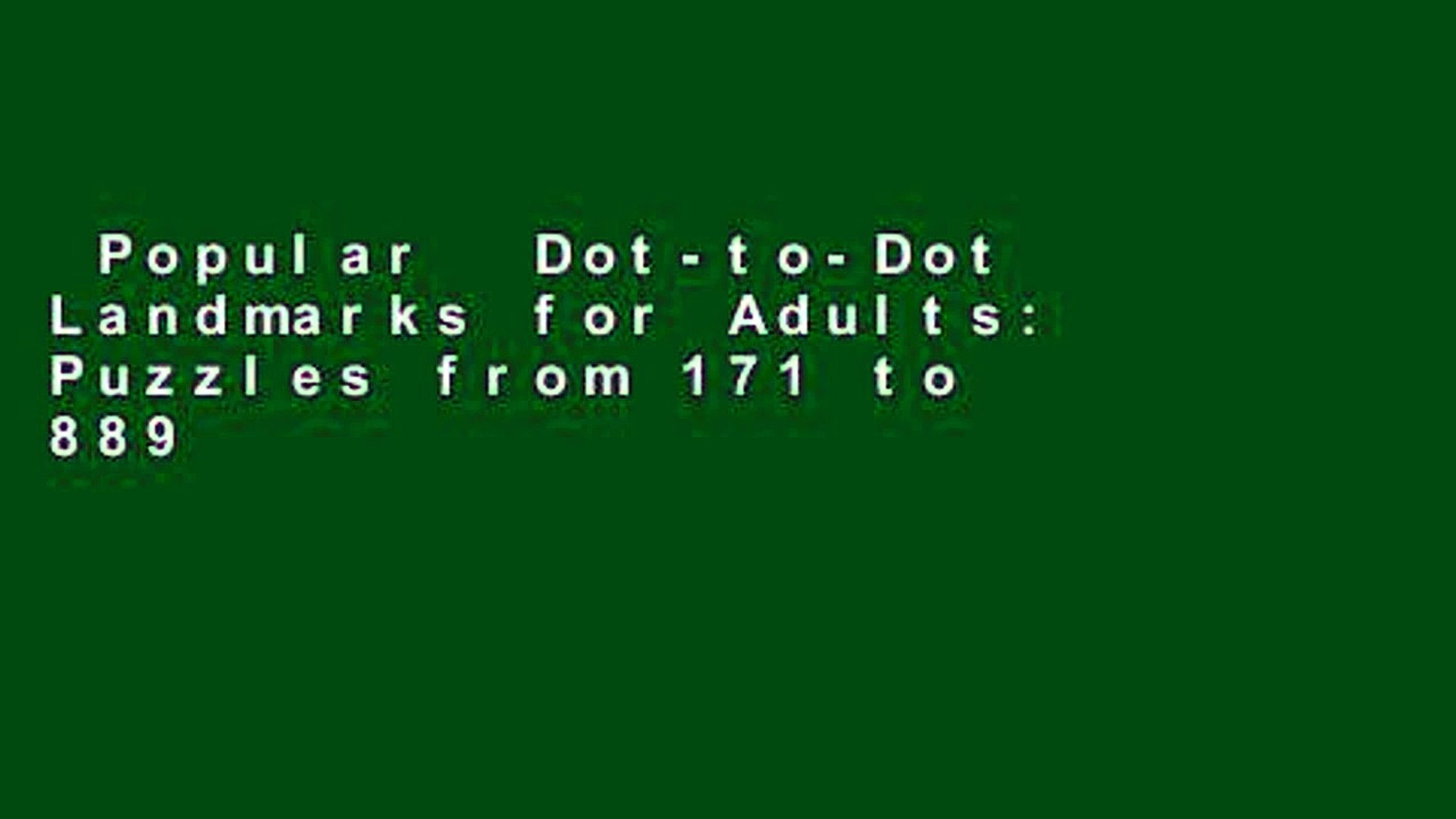 Popular  Dot-to-Dot Landmarks for Adults: Puzzles from 171 to 889 dots: Volume 2 (Dot to Dot