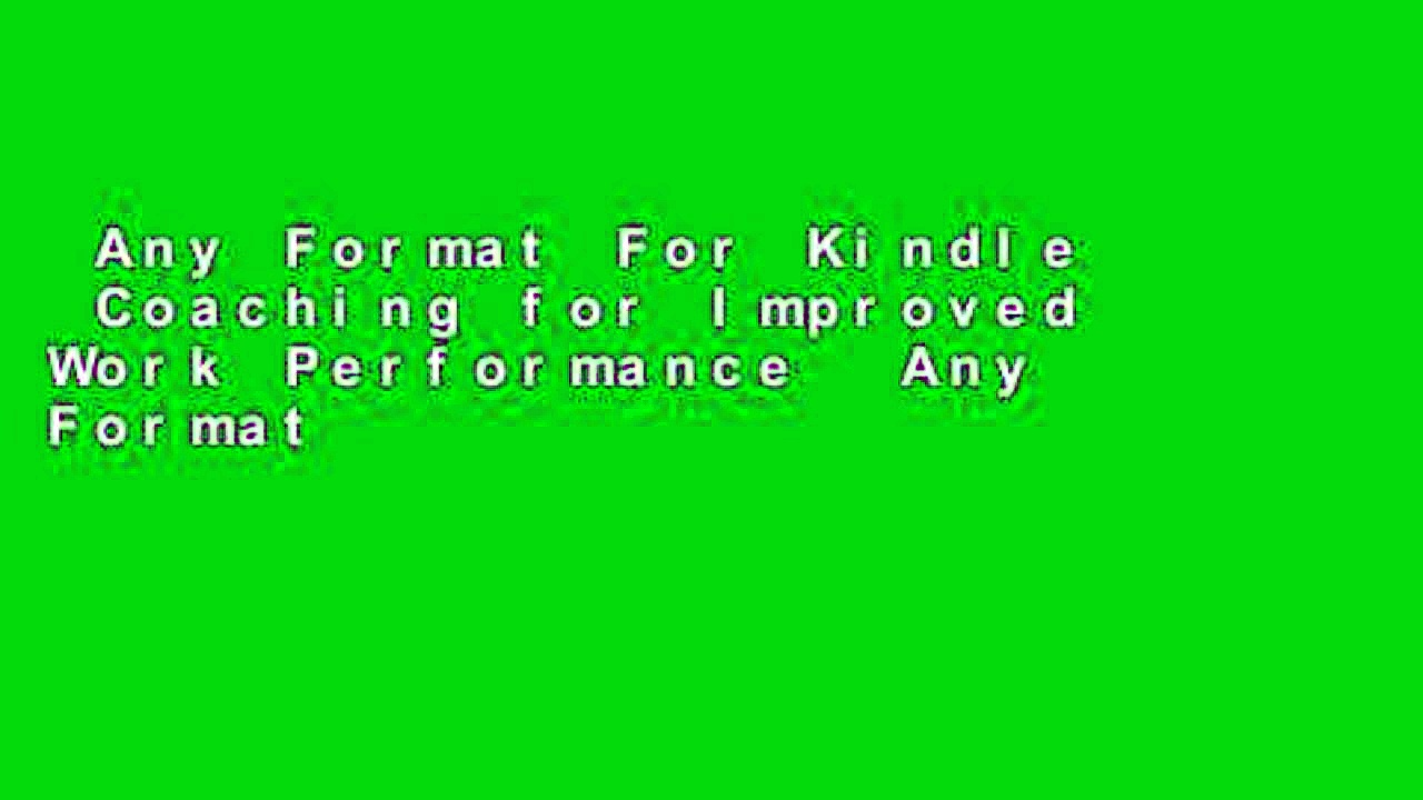 Any Format For Kindle  Coaching for Improved Work Performance  Any Format