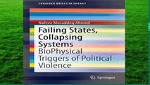 Best ebook  Failing States, Collapsing Systems: BioPhysical Triggers of Political Violence