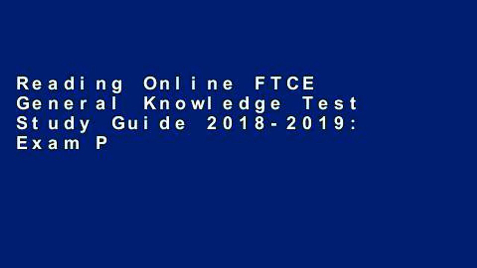 Reading Online FTCE General Knowledge Test Study Guide 2018-2019: Exam Prep  Book and Practice Test