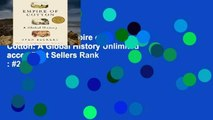 Popular Book  Empire of Cotton: A Global History Unlimited acces Best Sellers Rank : #2