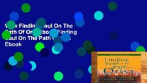 View Finding Soul On The Path Of Oris Ebook Finding Soul On The Path Of Oris Ebook