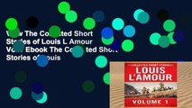 View The Collected Short Stories of Louis L Amour Vol 1 Ebook The Collected Short Stories of Louis