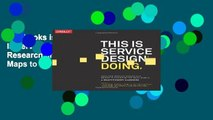 this books is available This Is Service Design Doing: Using Research and Customer Journey Maps to