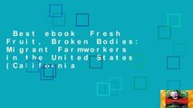 Best ebook  Fresh Fruit, Broken Bodies: Migrant Farmworkers in the United States (California