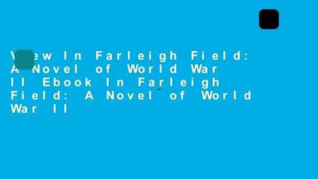 View In Farleigh Field: A Novel of World War II Ebook In Farleigh Field: A Novel of World War II
