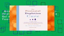 Best ebook  The Postnatal Depletion Cure: A Complete Guide to Rebuilding Your Health and