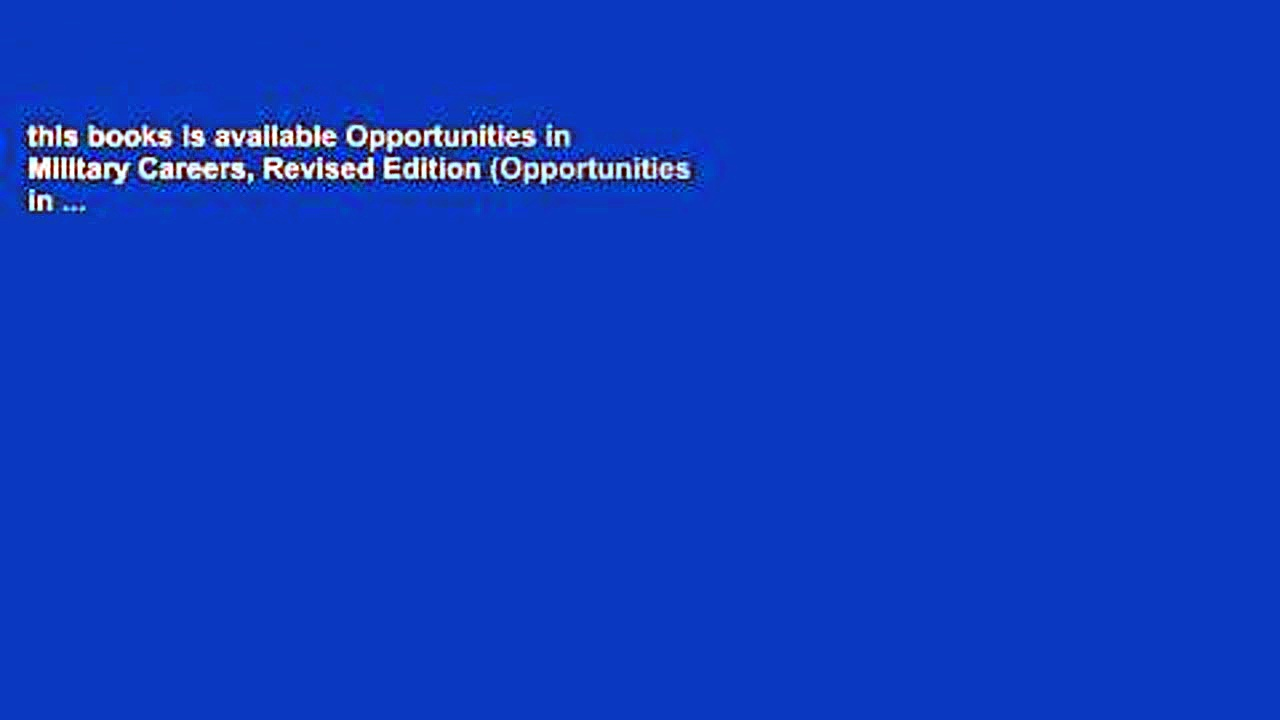 this books is available Opportunities in Military Careers, Revised Edition (Opportunities in …