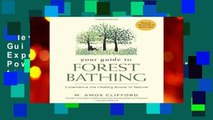 New Releases Your Guide to Forest Bathing: Experience the Healing Power of Nature - Discover the