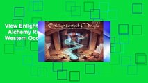 View Enlightened Magic: Sorcery   Alchemy Rulse Based on Western Occult Traditions Ebook