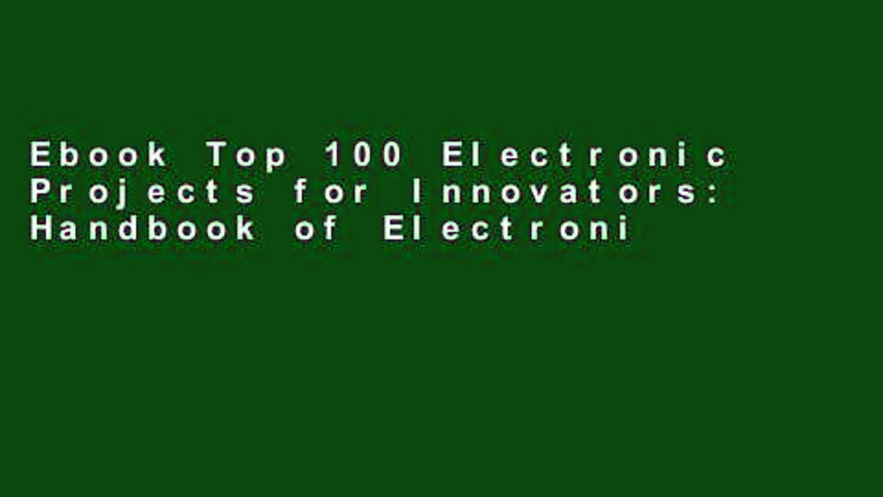 Ebook Top 100 Electronic Projects for Innovators: Handbook of Electronic Projects (Electronic