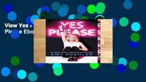 View Yes Please Ebook Yes Please Ebook