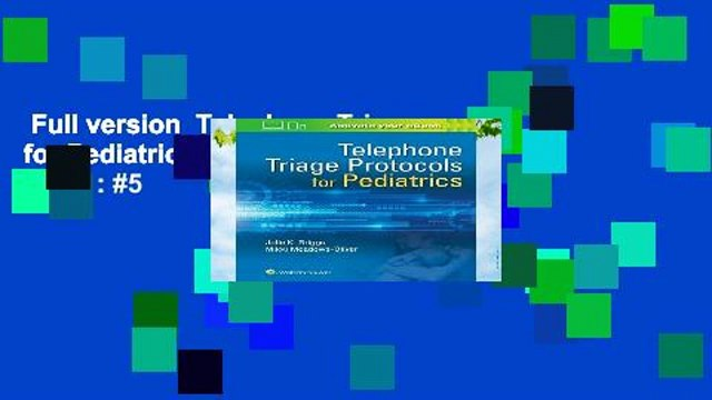 Full version  Telephone Triage for Pediatrics  Best Sellers Rank : #5