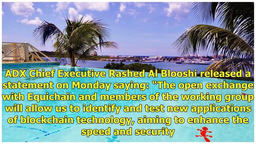 Abu Dhabi Securities Exchange Partners UK FinTech for Blockchain Applications