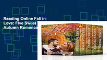 Reading Online Fall in Love: Five Sweet Tales of Autumn Romance P-DF Reading
