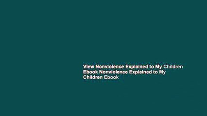 view nonviolence explained to my children ebook nonviolence explained to my children ebook