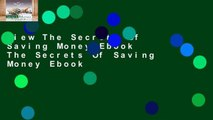 View The Secrets Of Saving Money Ebook The Secrets Of Saving Money Ebook
