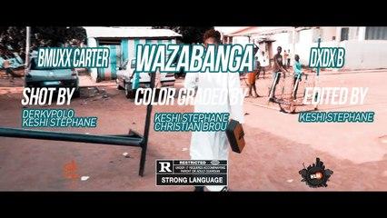 BMUXX CARTER X DIDI B - WAZABANGA Remix (Clip Officiel)