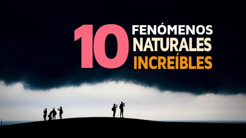10 Fenómenos Naturales que te dejarán con la boca abierta ☔️