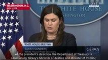 Sarah Huckabee Sanders Announces Sanctions Against Two Turkish Government Officials