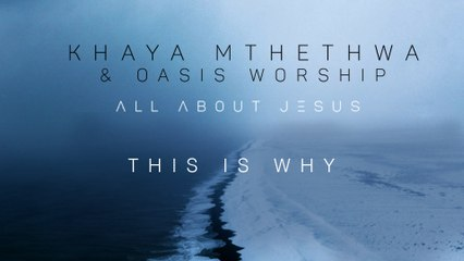 Khaya Mthethwa - This Is Why