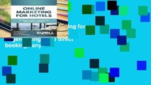 Full Trial Online Marketing for Hotels: The Hotel s guide to generating more direct bookings any