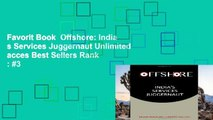 Favorit Book  Offshore: India s Services Juggernaut Unlimited acces Best Sellers Rank : #3