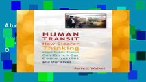 About For Books  Human Transit: How Clearer Thinking About Public Transit Can Enrich Our