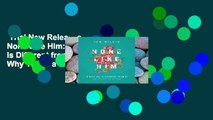 Trial New Releases  None Like Him: 10 Ways God Is Different from Us (and Why That s a Good Thing)