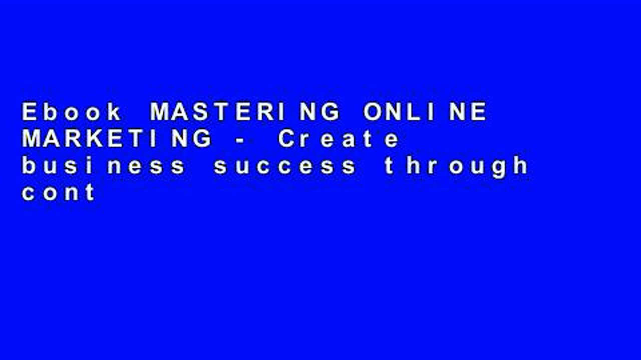 Ebook MASTERING ONLINE MARKETING – Create business success through content marketing, lead