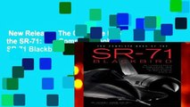 New Releases The Complete Book of the SR-71: The Complete Book of the SR-71 Blackbird/The