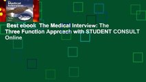 Best ebook  The Medical Interview: The Three Function Approach with STUDENT CONSULT Online