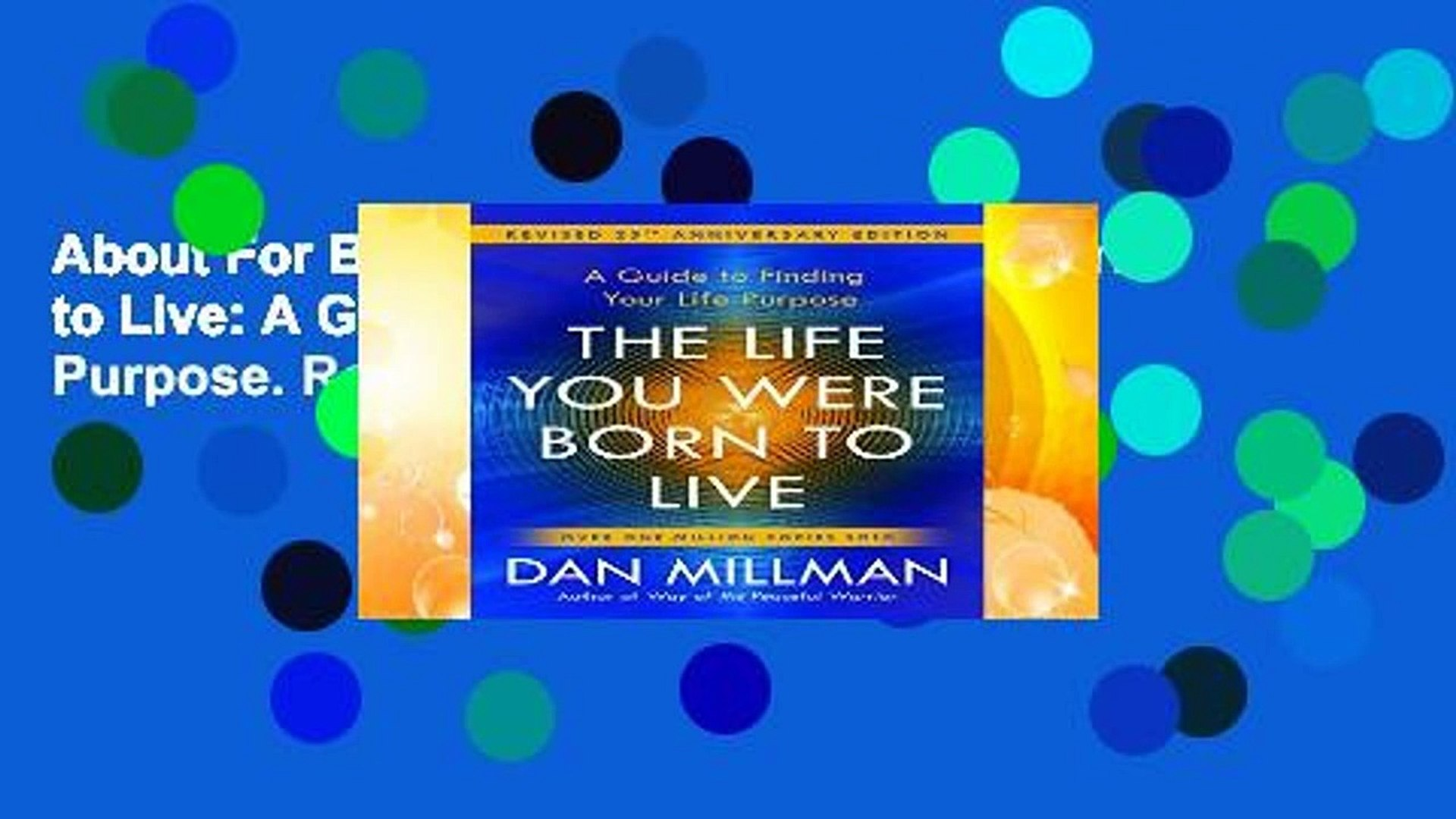 About For Books  The Life You Were Born to Live: A Guide to Finding Your Life Purpose. Revised