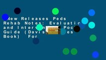 New Releases Peds Rehab Notes: Evaluation and Intervention Pocket Guide (Davis s Notes Book)  For