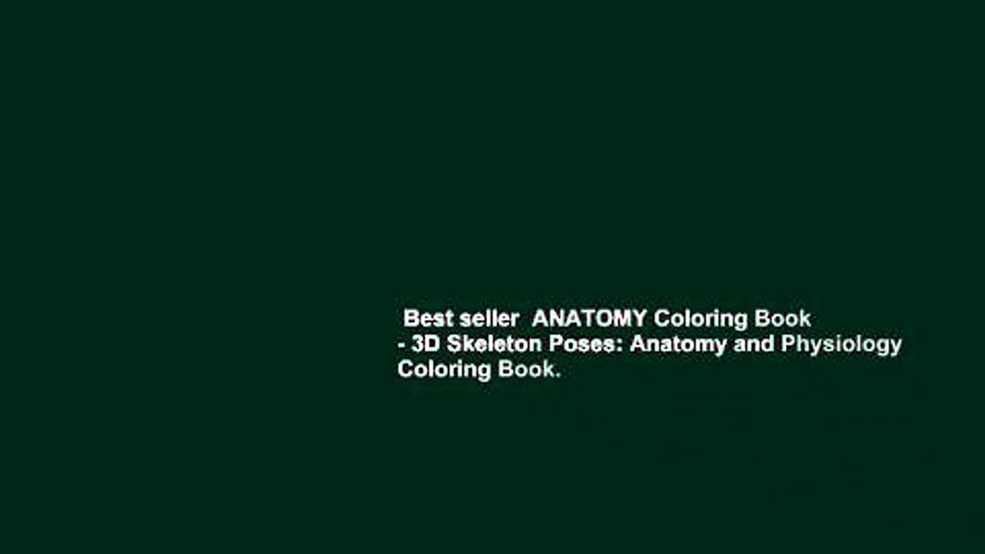 Best seller ANATOMY Coloring Book - 3D Skeleton Poses: Anatomy and Physiology Coloring Book.