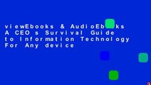 viewEbooks & AudioEbooks A CEO s Survival Guide to Information Technology For Any device