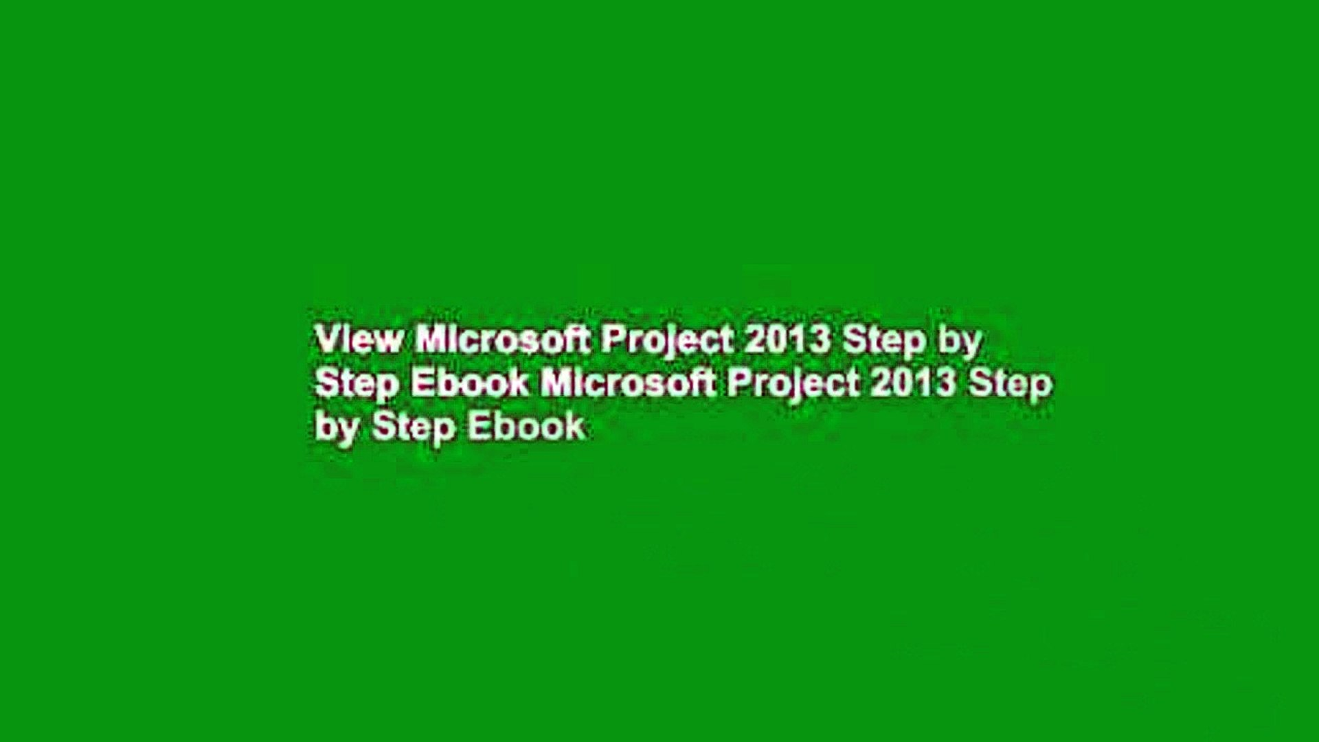 View Microsoft Project 2013 Step by Step Ebook Microsoft Project 2013 Step by Step Ebook