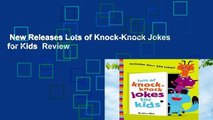 New Releases Lots of Knock-Knock Jokes for Kids  Review