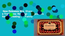 New Releases Mrs. Sharp s Traditions: Nostalgic Suggestions for Re-Creating the Family