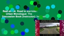 Best ebook  Road to Barrister: An Urban Monologue: The Discussion Book (Instructor): Instructor s