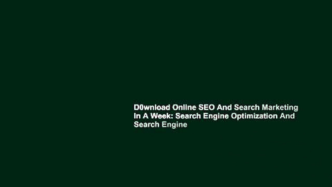 D0wnload Online SEO And Search Marketing In A Week: Search Engine Optimization And Search Engine
