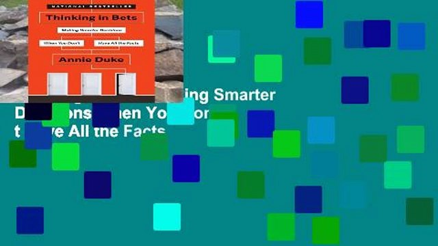 Trial New Releases  Thinking in Bets: Making Smarter Decisions When You Don t Have All the Facts